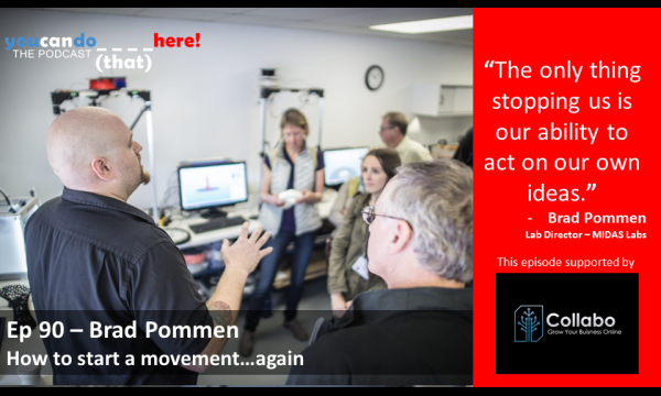 Episode 90 – Brad Pommen, How to start a movement…again. The launch of MIDAS.